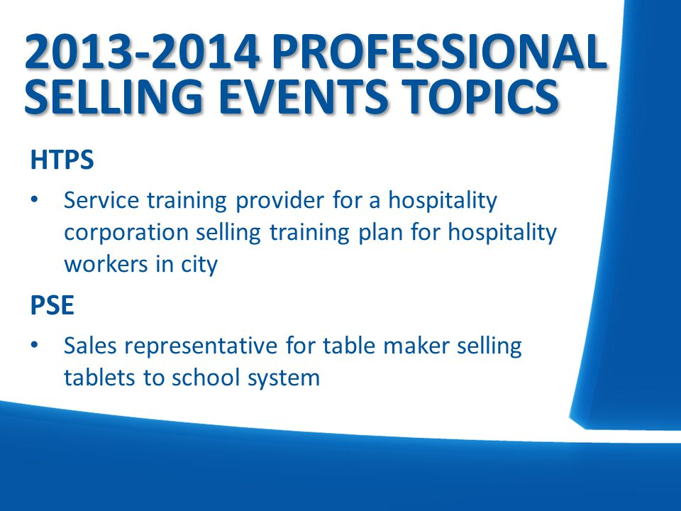 2013-2014 PROFESSIONAL SELLING EVENTS TOPICS HTPS Service training provider for a hospitality corporation selling training plan for hospitality worker