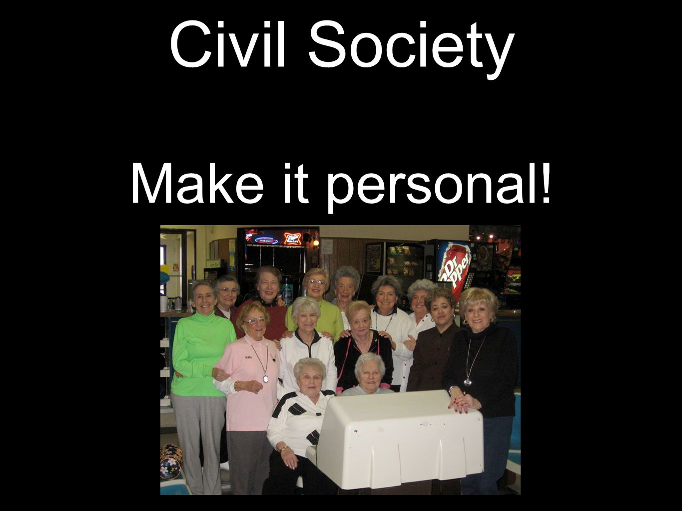 Civil Society Make it personal!