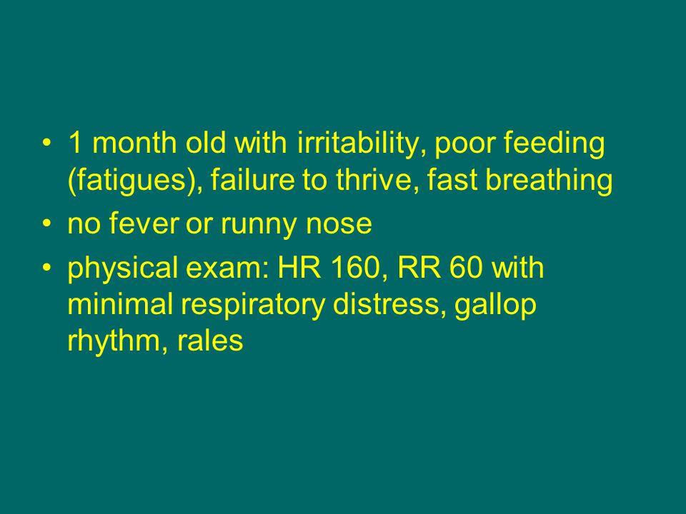 Congenital Heart Disease History –feeding difficulties –tachypnea –diaphoresis –syncope –cyanotic episodes –failure to thrive