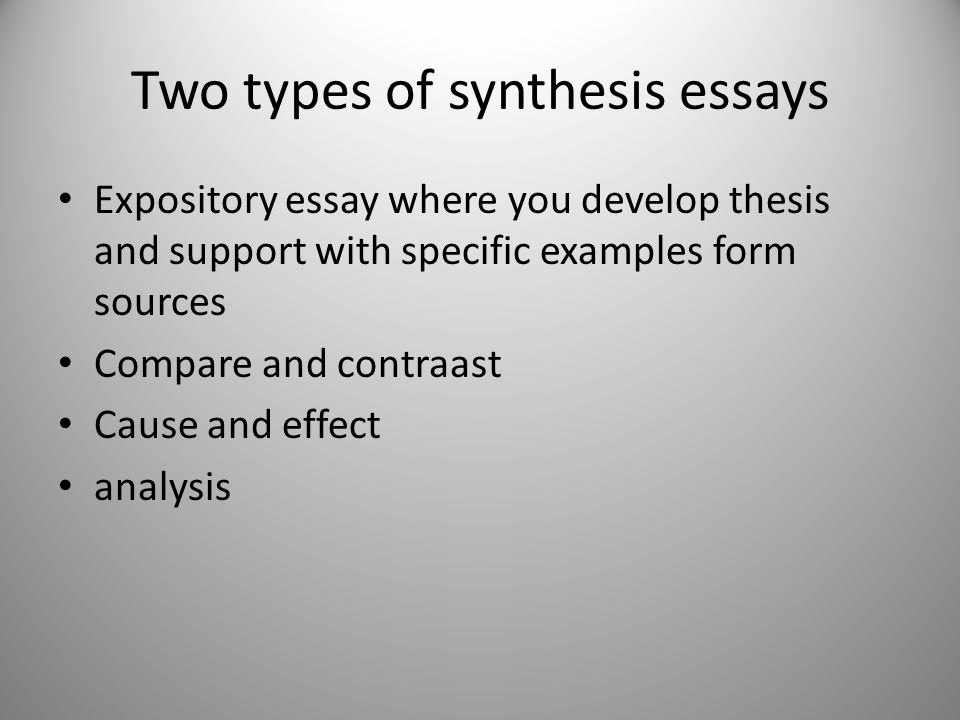 7 two types of synthesis essays expository essay where you develop thesis and support with specific examples form sources compare and contraast cause and. Resume Example. Resume CV Cover Letter