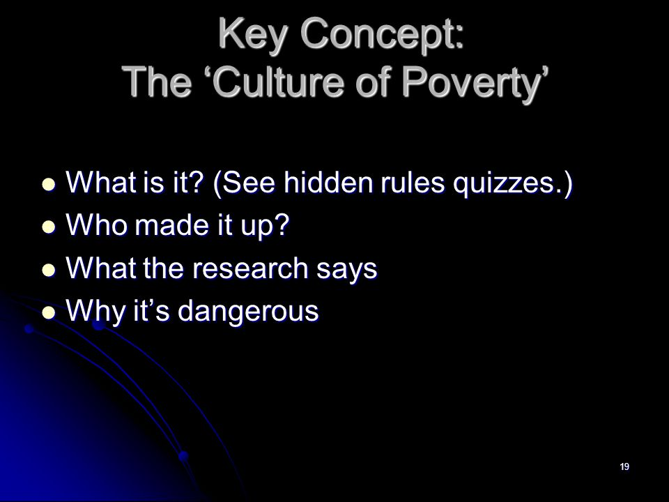 19 Key Concept: The 'Culture of Poverty' Key Concept: The 'Culture of Poverty' What is it.