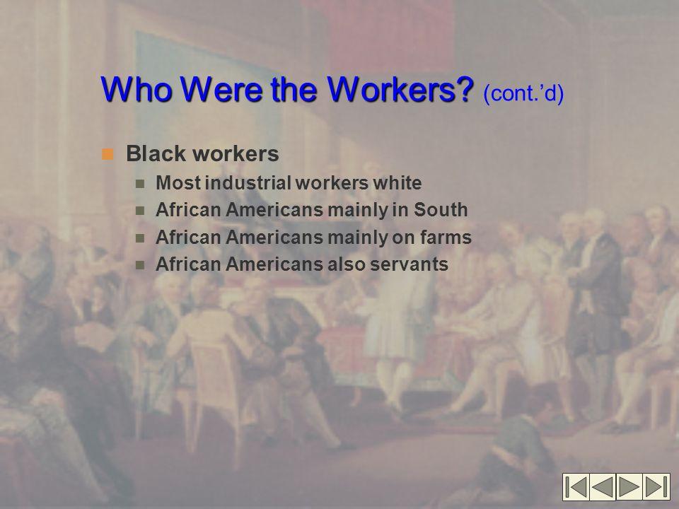 Who Were the Workers.Who Were the Workers.
