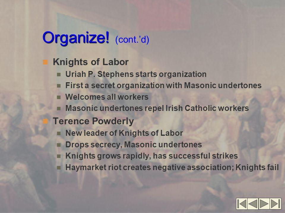 Organize.Organize. (cont.'d) Knights of Labor Uriah P.