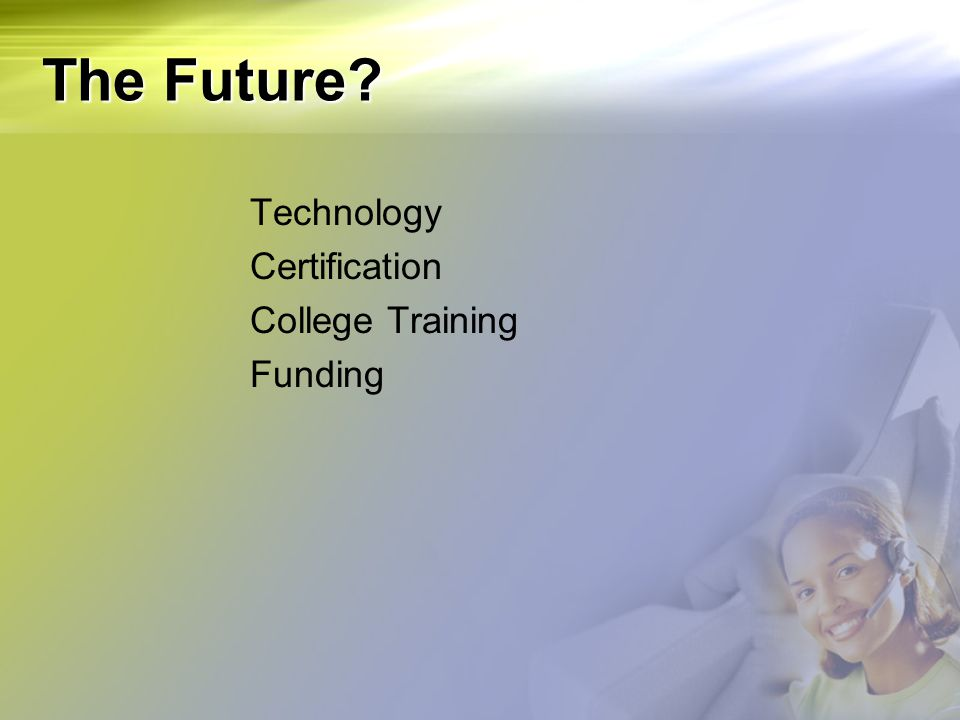 The Future? Technology Certification College Training Funding