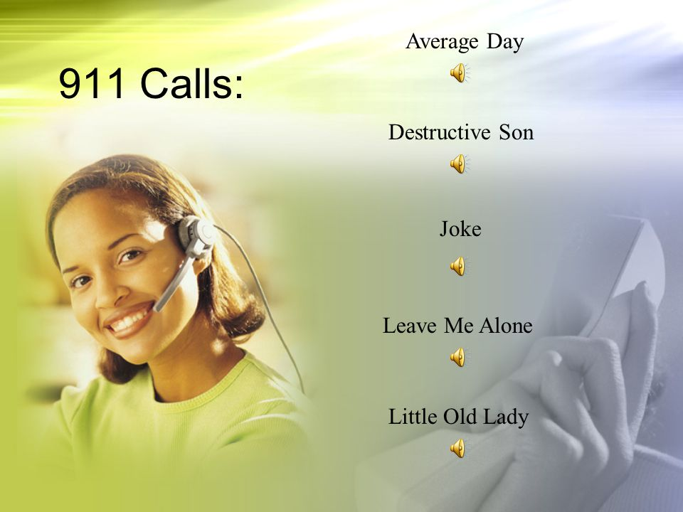 911 Calls: Average Day Destructive Son Joke Leave Me Alone Little Old Lady