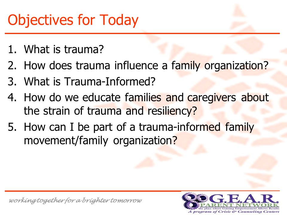 working together for a brighter tomorrow Objectives for Today 1.What is trauma.