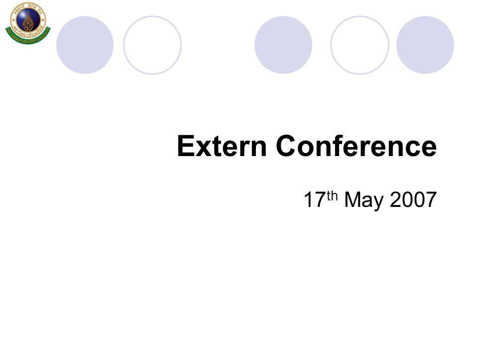 Extern Conference 17 th May 2007