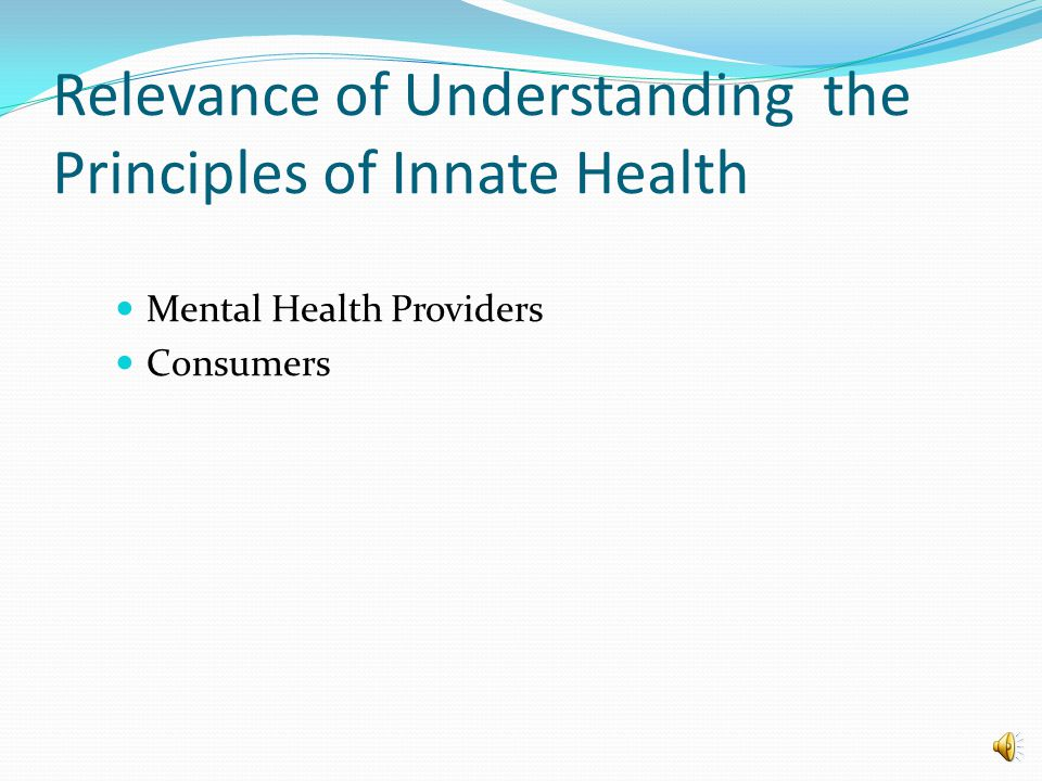 Concept of Innate Health Three Principles - Mind - Thought - Consciousness Sedgeman, J. (2000). The Power Behind Willpower, 1-4