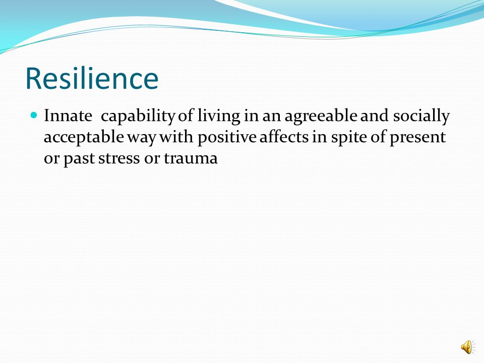 Resilience in mental health: A key to many puzzles Preetanjan Grewal PUBH 691V: Prevention Through Resiliency Instructor: Judith Sedgeman West Virgini