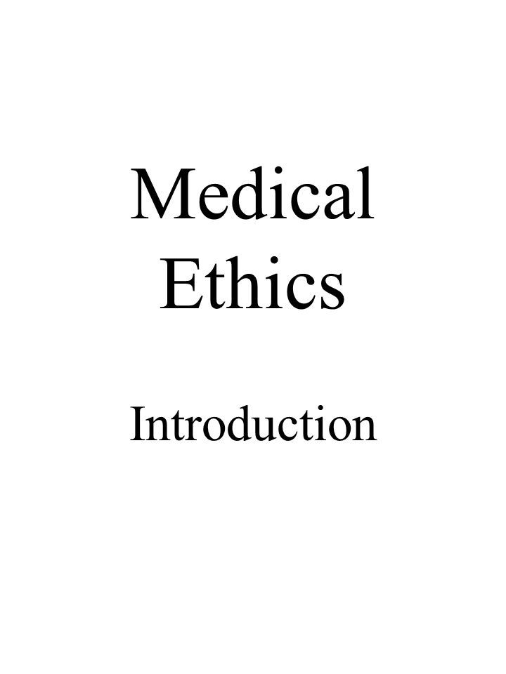 Medical Ethics Introduction
