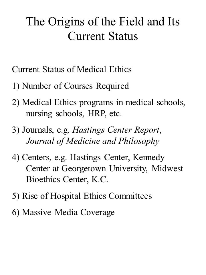 The Social Context: Why Is Medical Ethics So Prevalent.