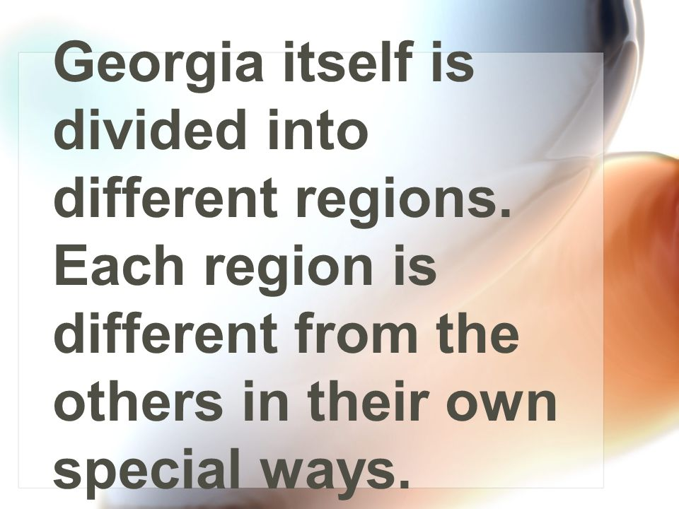 Georgia itself is divided into different regions.