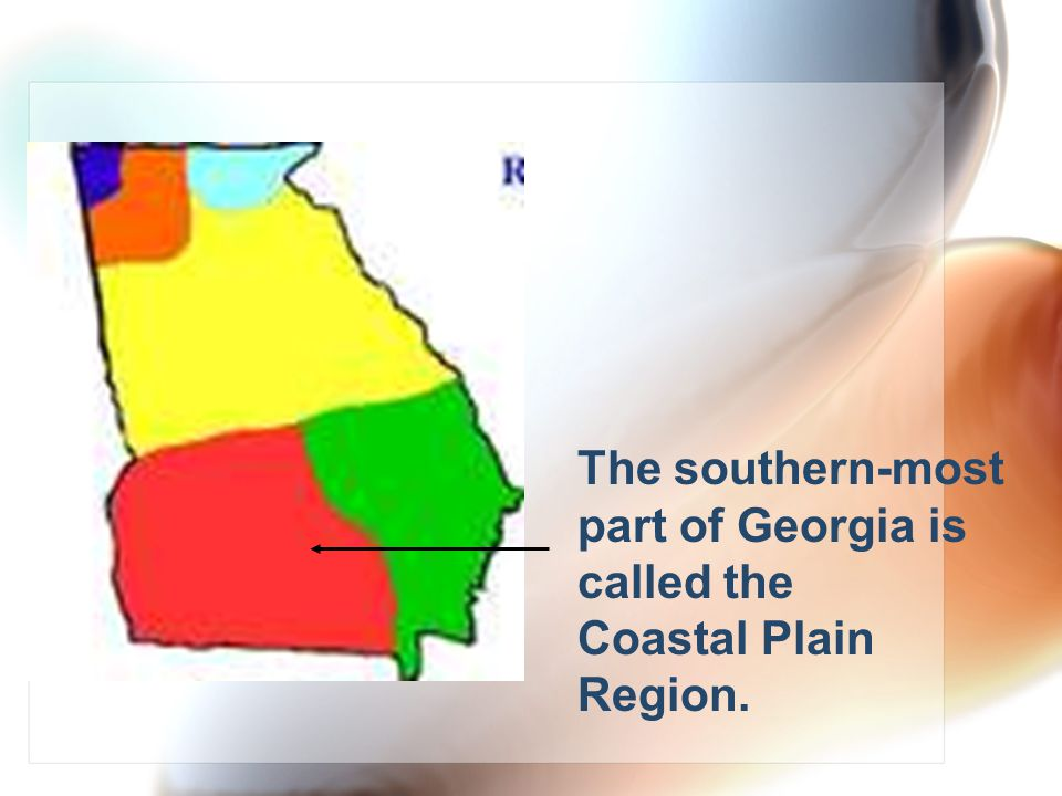 It makes up southern Georgia, so it's the warmest region of the state.