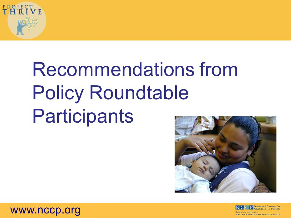 www.nccp.org Recommendations from Policy Roundtable Participants