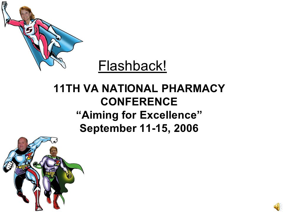 "Flashback! 11TH VA NATIONAL PHARMACY CONFERENCE ""Aiming for Excellence"" September 11-15, 2006"