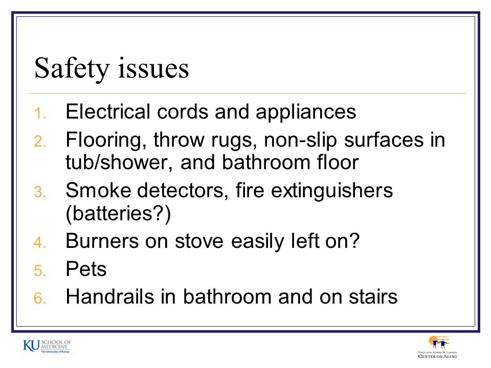 Safety issues 1. Electrical cords and appliances 2.