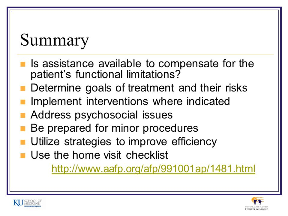 Summary Is assistance available to compensate for the patient's functional limitations.