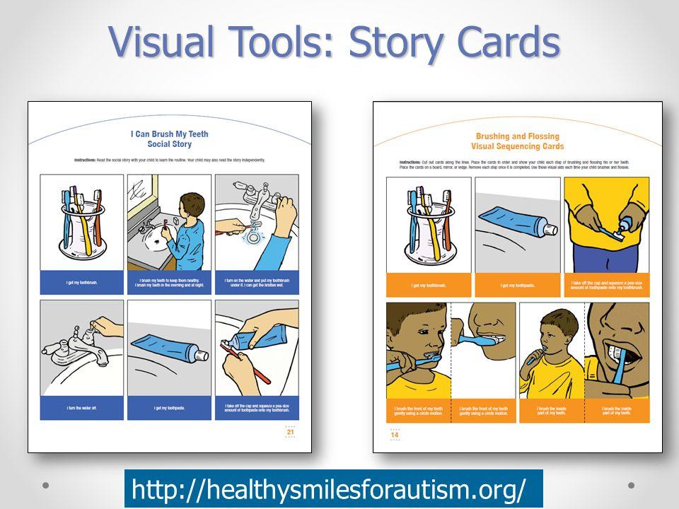 Visual Tools: Story Cards http://healthysmilesforautism.org/