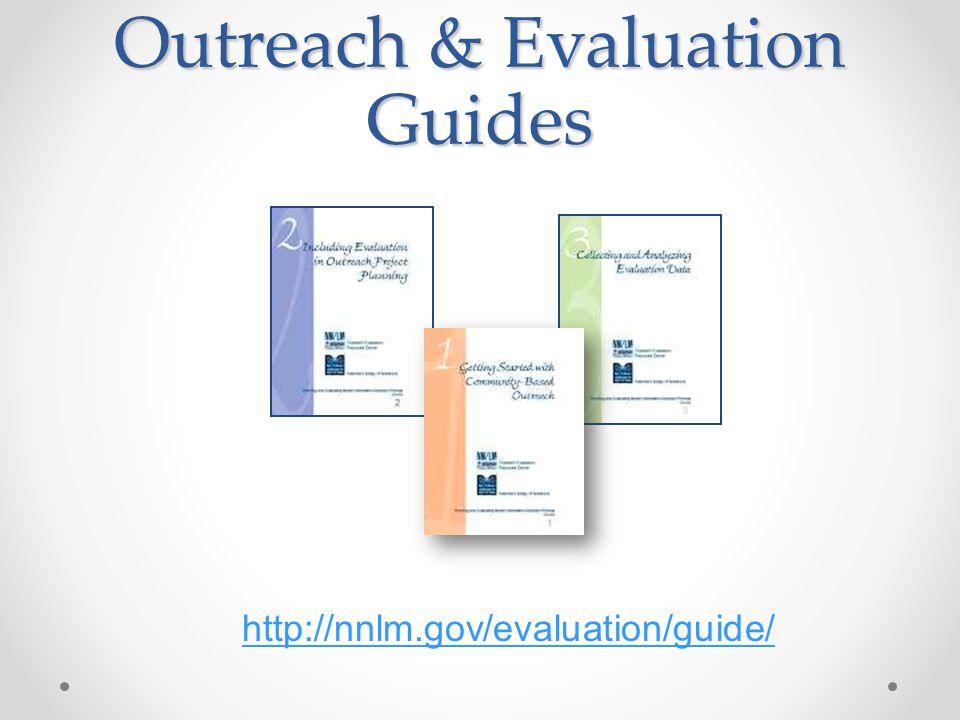 Outreach & Evaluation Guides http://nnlm.gov/evaluation/guide/