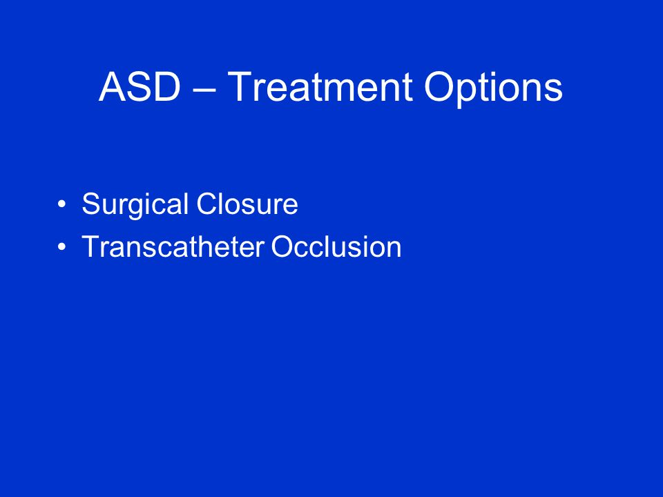Surgical Closure Transcatheter Occlusion ASD – Treatment Options