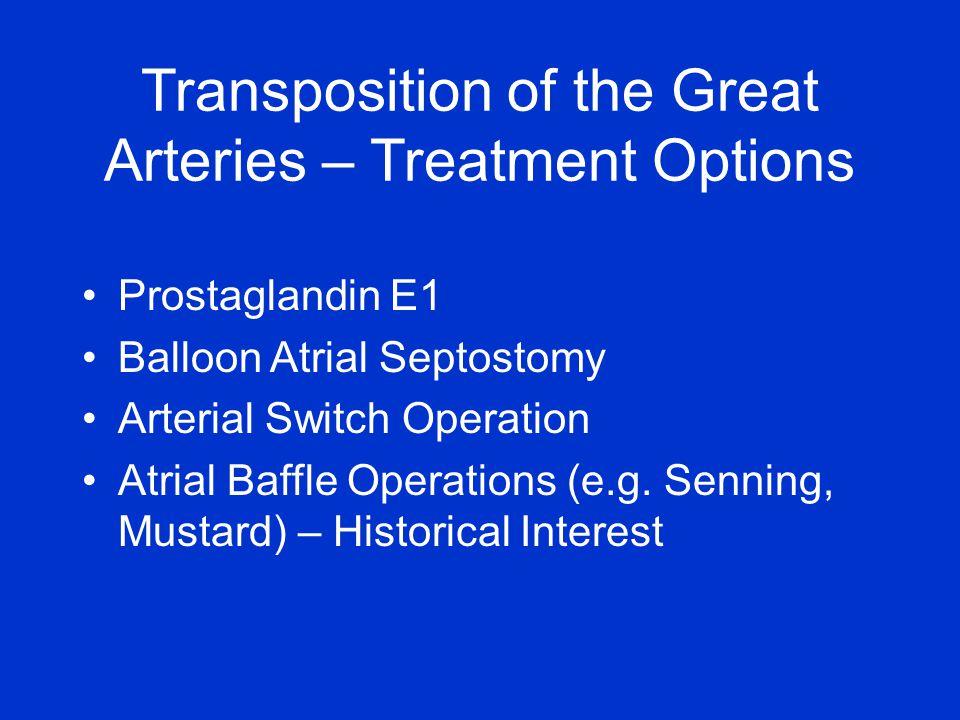 Prostaglandin E1 Balloon Atrial Septostomy Arterial Switch Operation Atrial Baffle Operations (e.g.