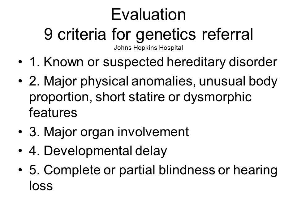 Evaluation 9 criteria for genetics referral Johns Hopkins Hospital 1.