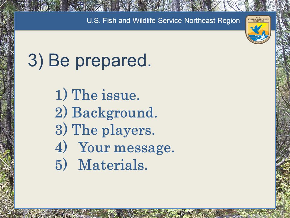 U.S. Fish and Wildlife Service Northeast Region 3) Be prepared.