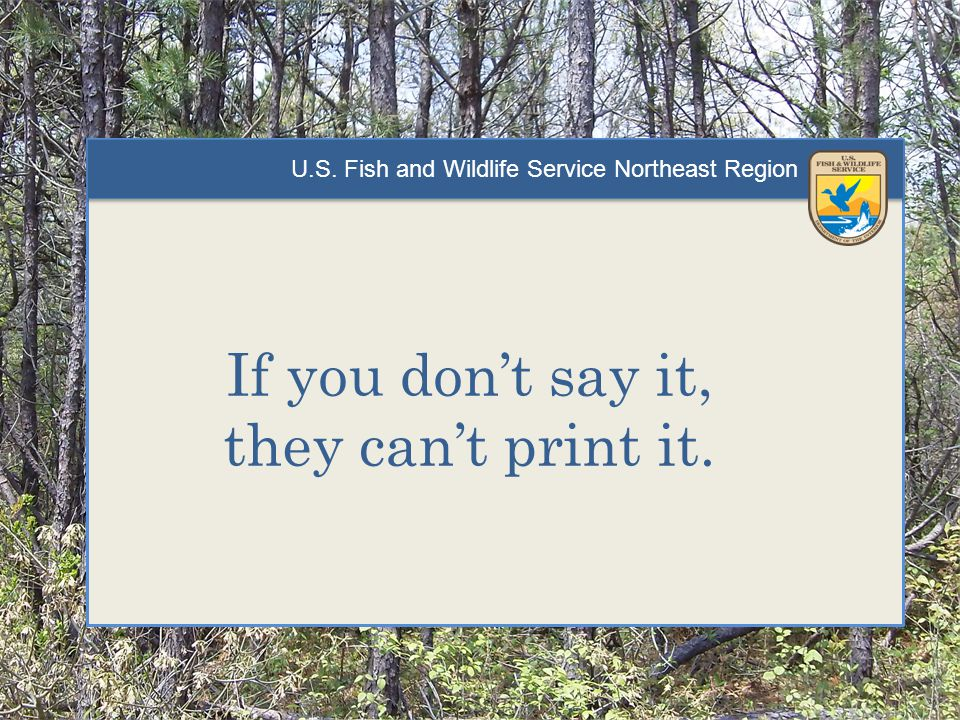 Which would you prefer? U.S. Fish and Wildlife Service Northeast Region