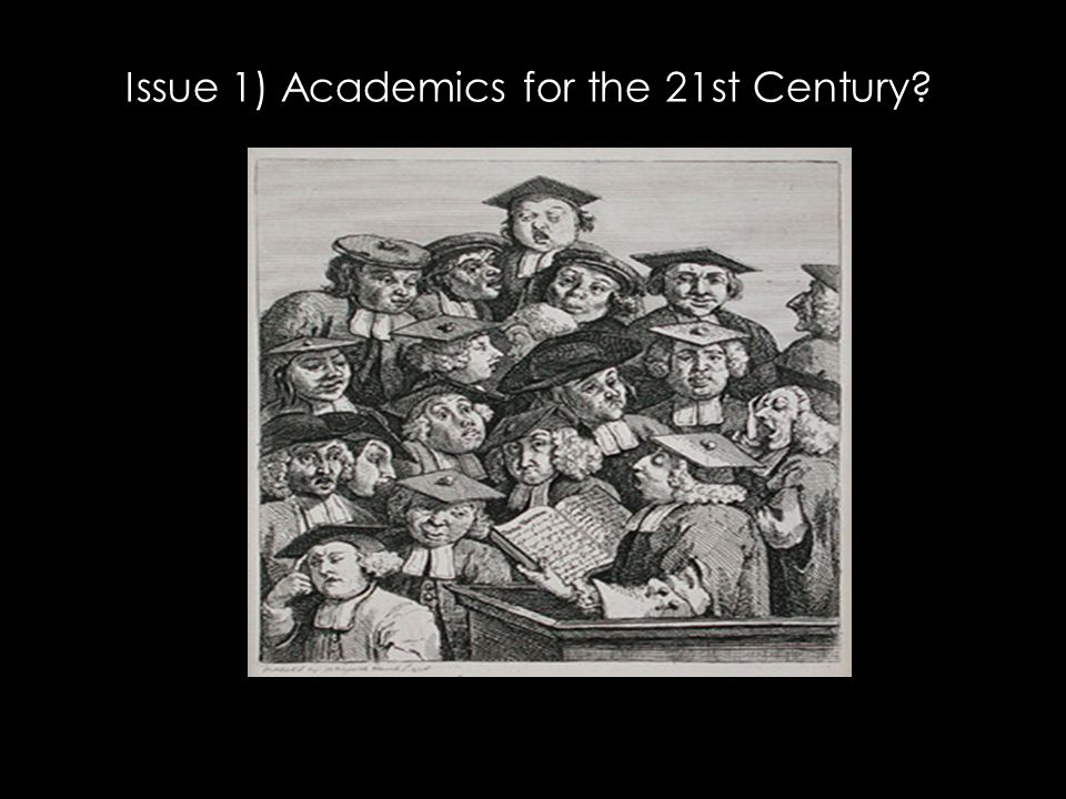 Issue 1) Academics for the 21st Century