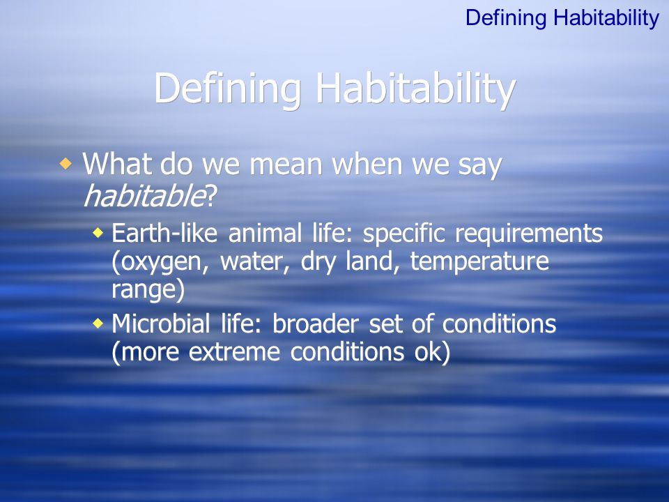  What do we mean when we say habitable.