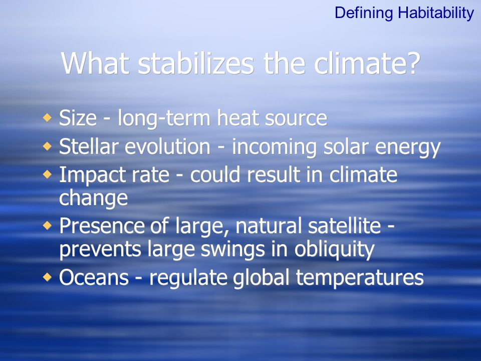What stabilizes the climate.