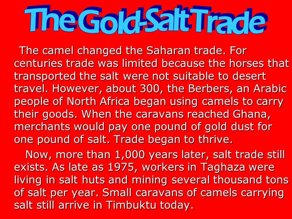 The camel changed the Saharan trade.