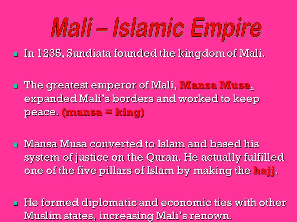 In 1235, Sundiata founded the kingdom of Mali.In 1235, Sundiata founded the kingdom of Mali.