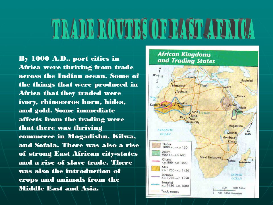 By 1000 A.D., port cities in Africa were thriving from trade across the Indian ocean.