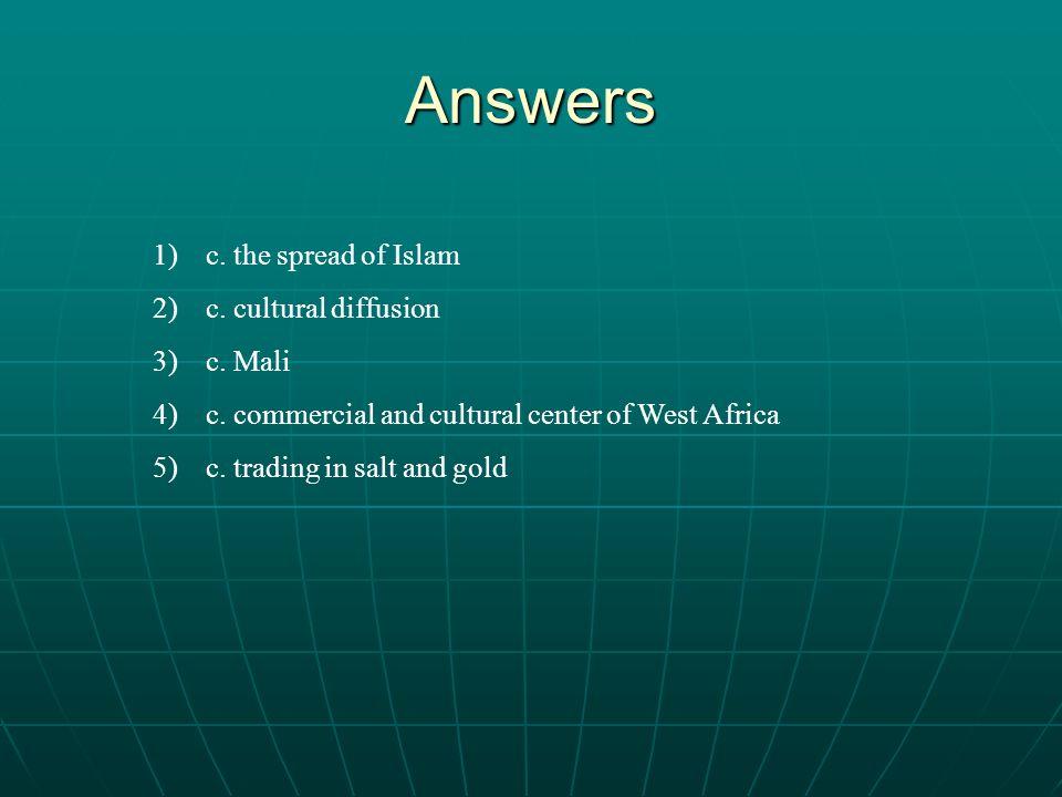 Answers 1)c.the spread of Islam 2)c. cultural diffusion 3)c.