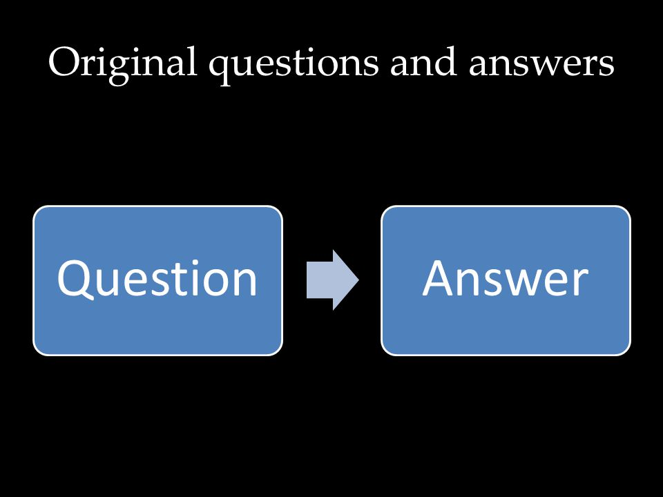 Original questions and answers QuestionAnswer