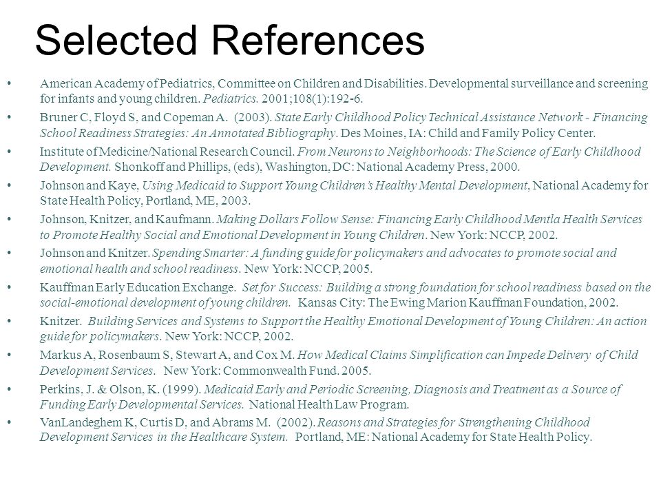 Selected References American Academy of Pediatrics, Committee on Children and Disabilities.