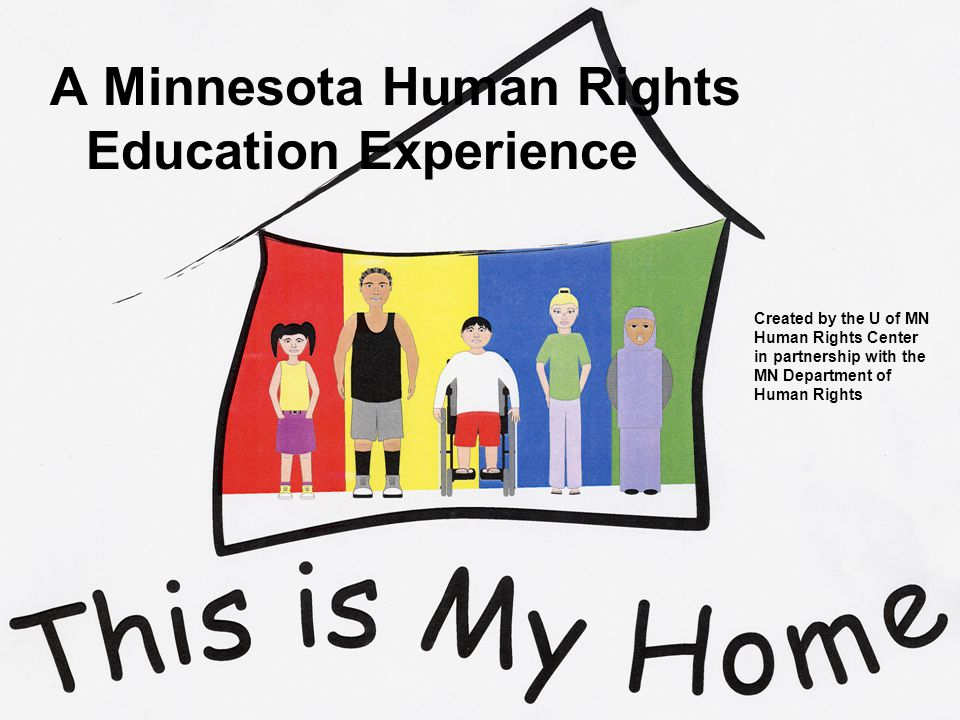 Created by the U of MN Human Rights Center in partnership with the MN Department of Human Rights A Minnesota Human Rights Education Experience
