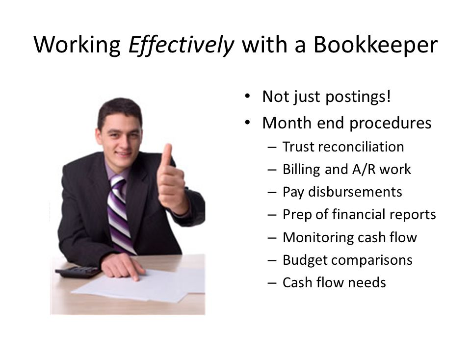 Working Effectively with a Bookkeeper Not just postings.