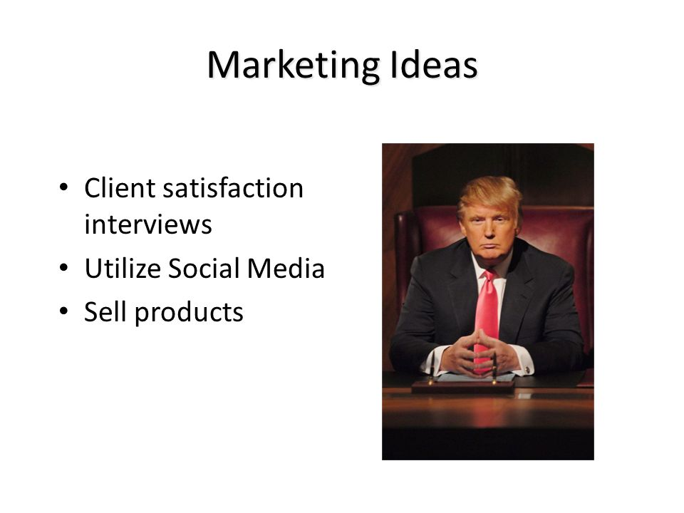 Marketing Ideas Client satisfaction interviews Utilize Social Media Sell products