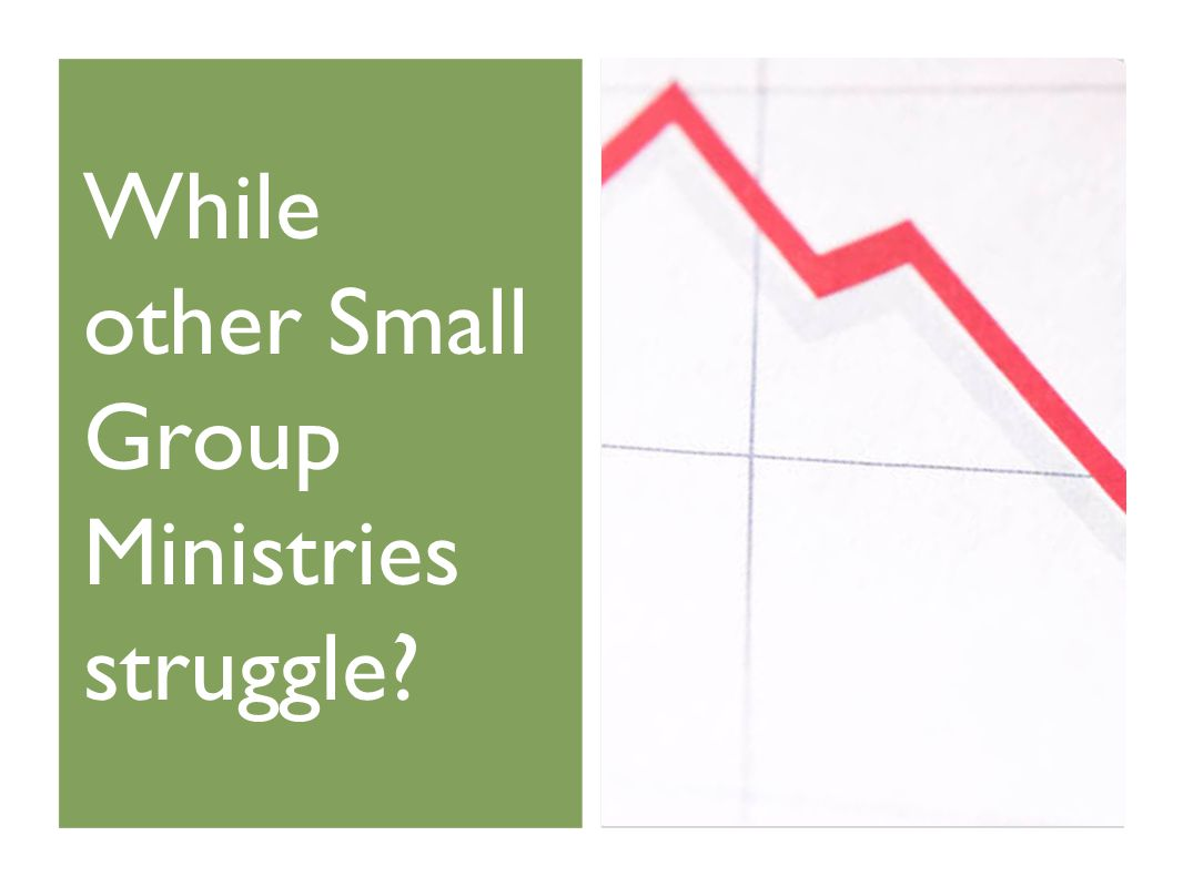 While other Small Group Ministries struggle