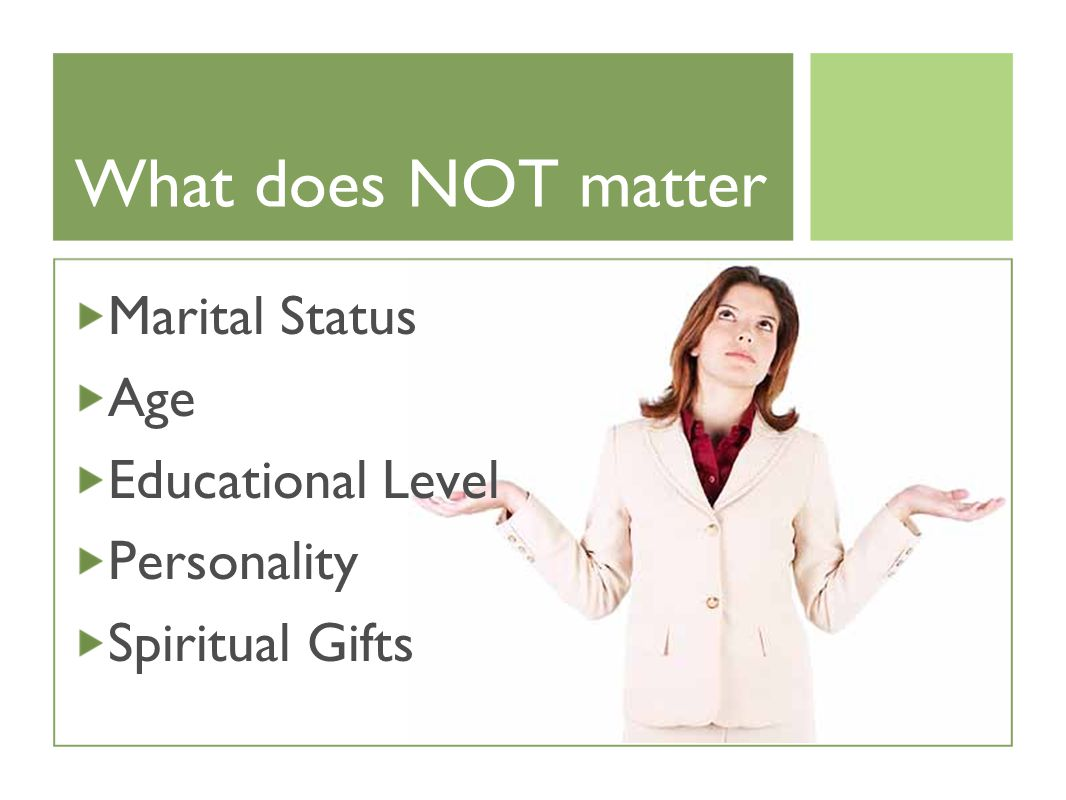 What does NOT matter Marital Status Age Educational Level Personality Spiritual Gifts