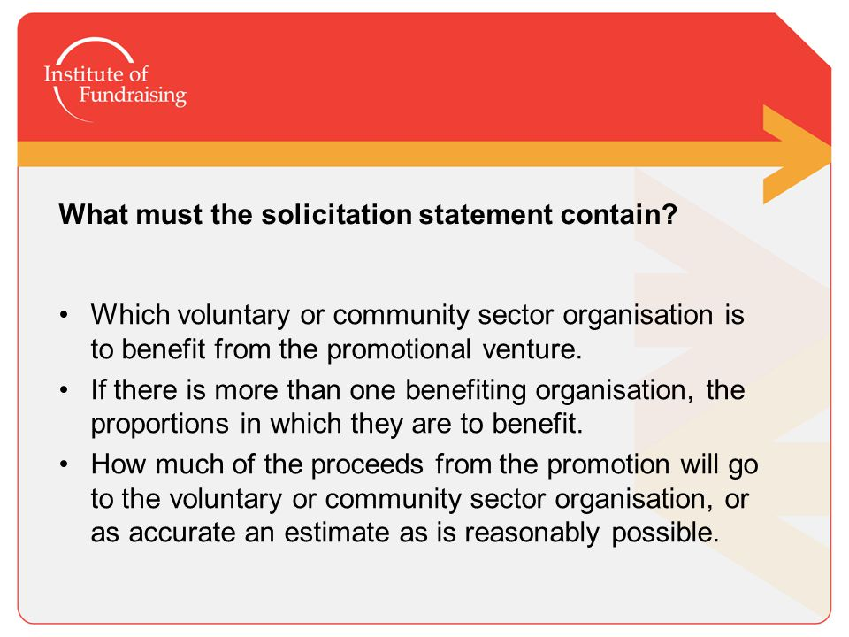 What must the solicitation statement contain? Which voluntary or community sector organisation is to benefit from the promotional venture. If there is