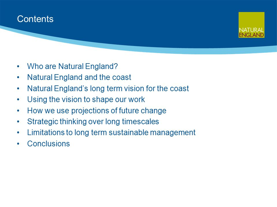 Contents Who are Natural England.