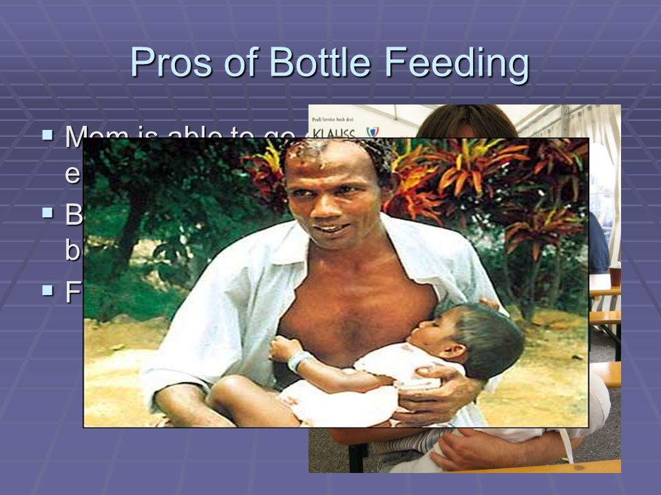 Cons of Bottle Feeding  Formula ranges from $54 to $198 per month depending on brand.