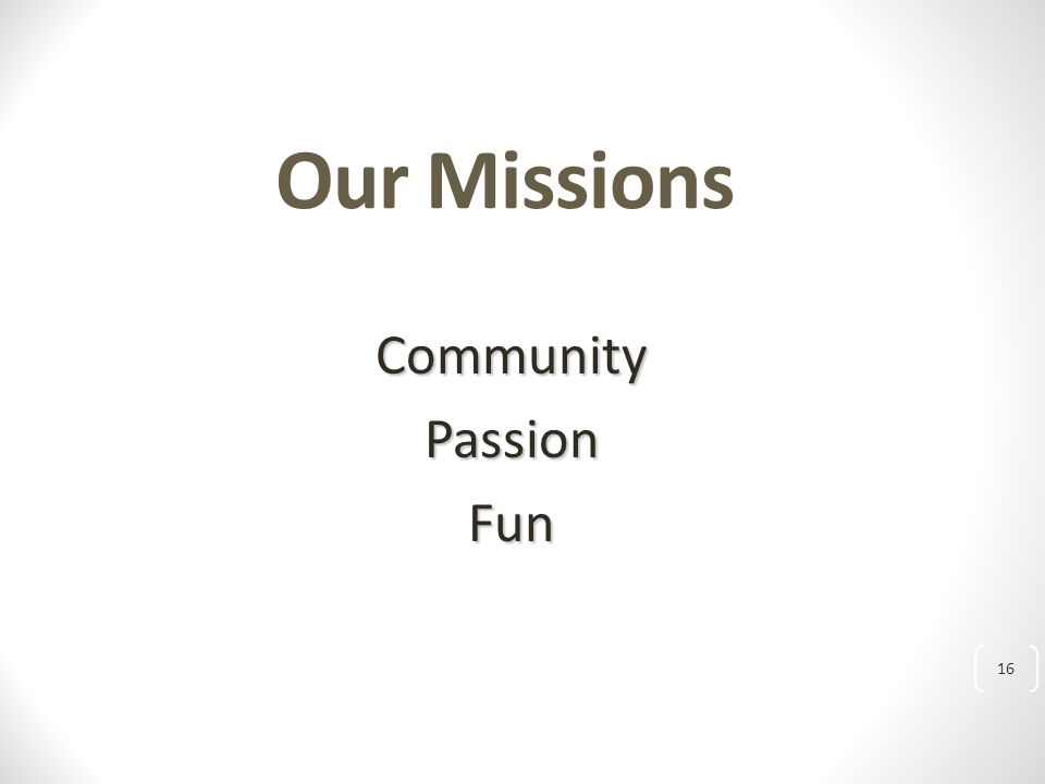 Our Missions CommunityPassionFun 16