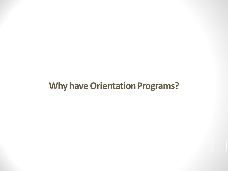 Why have Orientation Programs 5