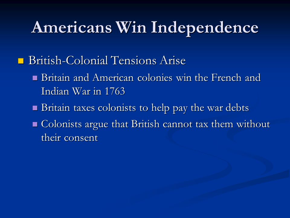 Growing Hostility Leads to War Growing Hostility Leads to War Colonists protest tea tax with Boston Tea Party in (1773) Colonists protest tea tax with Boston Tea Party in (1773) Colonists meet in Philadelphia to address British policies (1774) Colonists meet in Philadelphia to address British policies (1774) British and Americans exchange fire at Lexington and Concord in (1775) British and Americans exchange fire at Lexington and Concord in (1775)