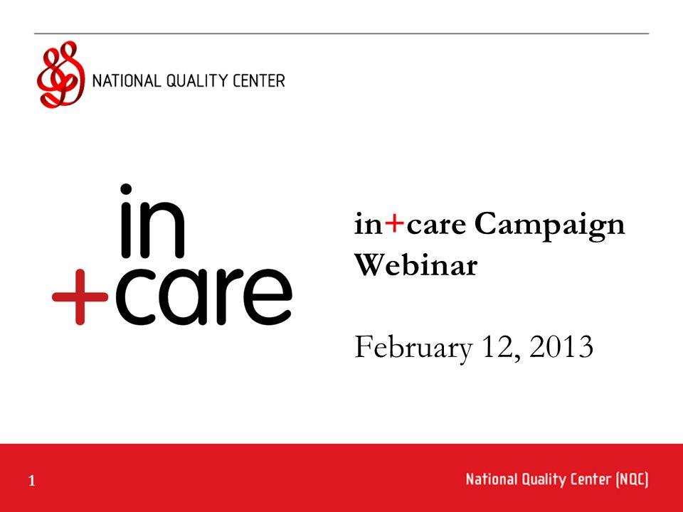 1 in+care Campaign Webinar February 12, 2013