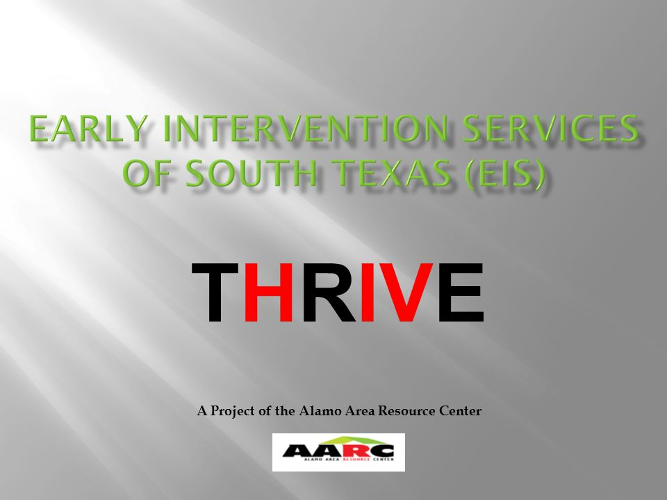 Success of the THRIVE Program can be attributed to:  The intensive case management component  Targeted Outreach Component  The cooperation of the medical providers  The program design  Peer Treatment Advocate Program  Dedicated Staff  Marketing Campaign  Client's dedication and success